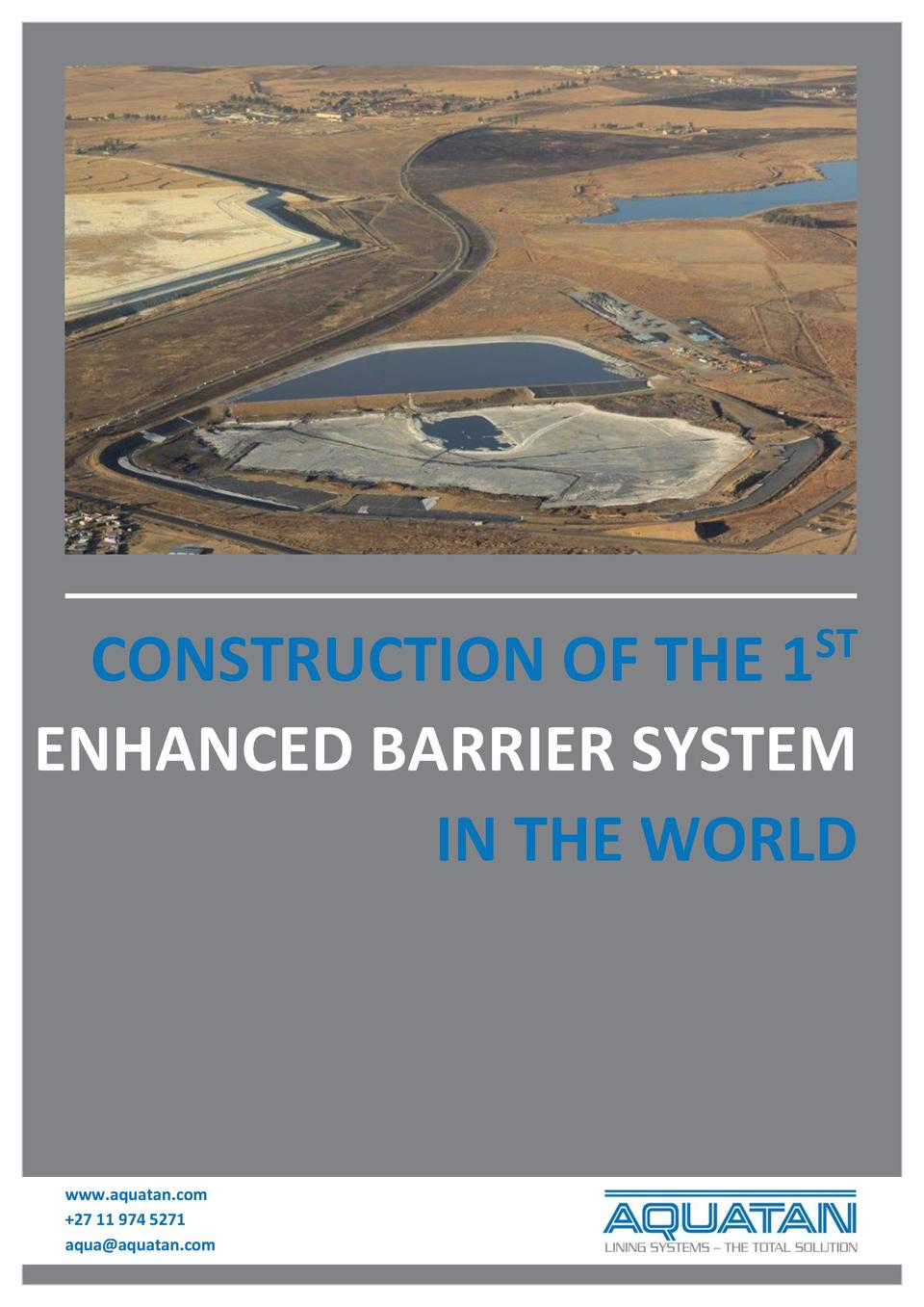 ST  CONSTRUCTION OF THE 1 ENHANCED BARRIER SYSTEM IN THE WORLD  www.aquatan.com  27 11 974 5271 aqua aquatan.com